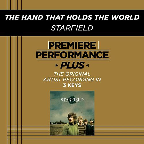 The Hand That Holds The World (Premiere Performance Plus Track) by Starfield