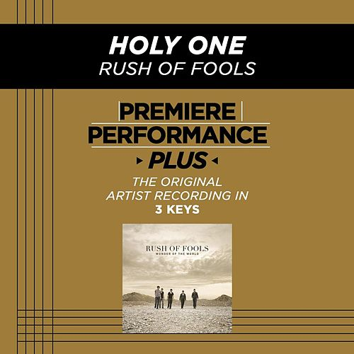 Holy One (Premiere Performance Plus Track) by Rush Of Fools