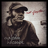 Not Forgotten by Malcolm Holcombe
