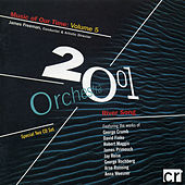 Orchestra 2001 Music Of Our Time: Volume 5 by Various Artists