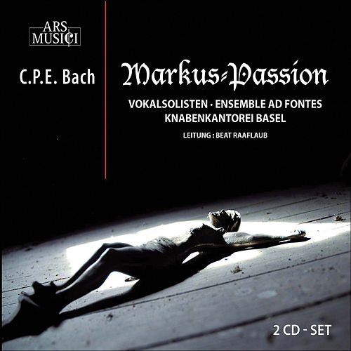 BACH, C.P.E.: St. Mark Passion (Raaflaub) by Dorothee Labusch