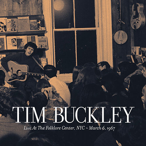 Live at the Folklore Center - March 6th, 1967 von Tim Buckley