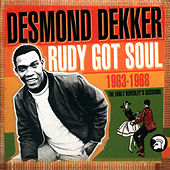 Rudy Got Soul: The Early Beverley's Sessions 1963-1968 by Desmond Dekker