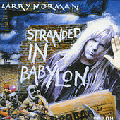 Stranded In Babylon by Larry Norman