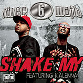 Shake My by Three 6 Mafia