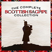The Complete Scottish Bagpipe Collection by Various Artists