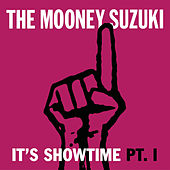 It's Showtime Pt. I by The Mooney Suzuki