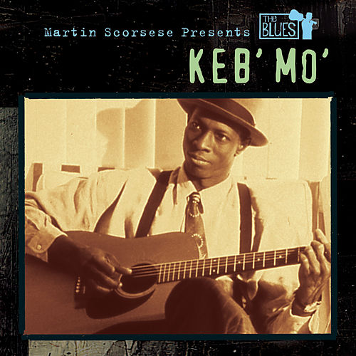 Martin Scorsese Presents The Blues: Keb' Mo' by Keb' Mo'