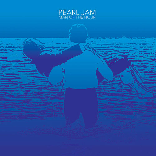Man Of The Hour by Pearl Jam