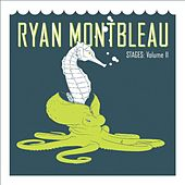 Stages: Volume II by Ryan Montbleau Band