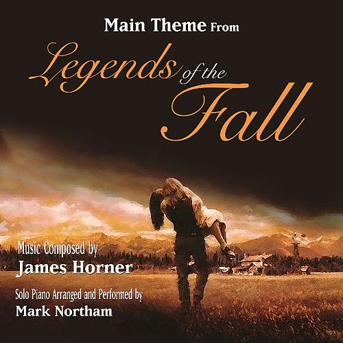 Main Theme From 'Legends of the Fall' (Solo Piano Version) by Arr. Mark Northam James Horner