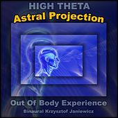 Astral Projection (High Theta) Out Of Body Experience by Binaural