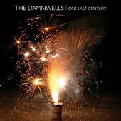 One Last Century by The Damnwells