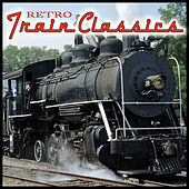 Retro Train Classics by Various Artists