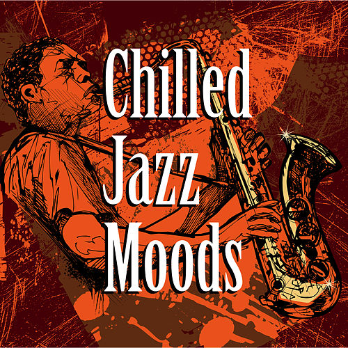 Chilled Jazz Moods by The Jazzmasters