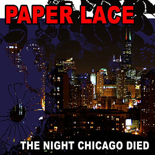 The Night Chicago Died (Re-Recorded / Remastered) by Paper Lace