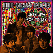 Let's Live For Today (Re-Recorded / Remastered) by Grass Roots