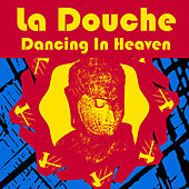 Dancing In Heaven (as made famous by Q-Feel) by La Douche
