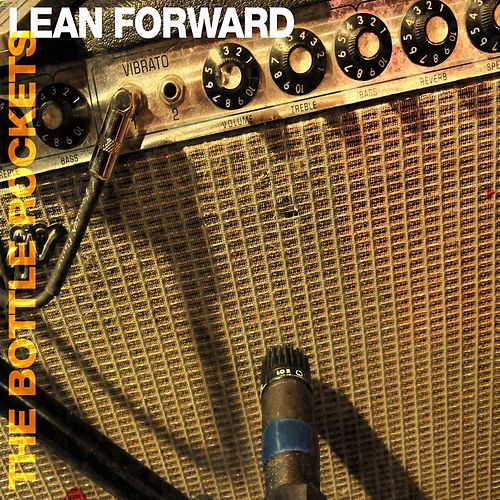 Lean Forward by The Bottle Rockets