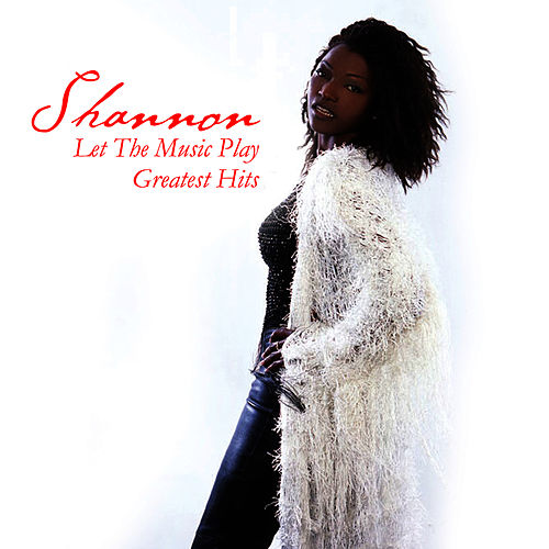 Let The Music Play - Greatest Hits by Shannon