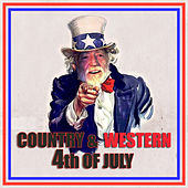 Country & Western 4th Of July by Various Artists