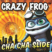 Cha Cha Slide by Crazy Frog