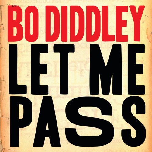 Let Me Pass by Bo Diddley