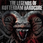 The Legends Of Rotterdam Hardcore by Various Artists