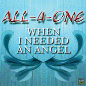 When I Needed An Angel by All-4-One