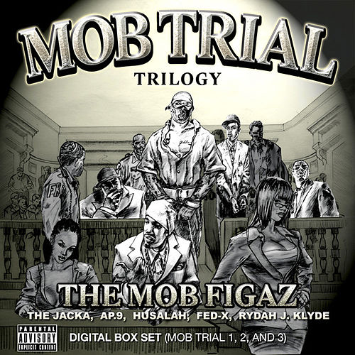 Mob Trial Trilogy Digital Box Set (Mob Trial 1, 2, and 3) by Mob Figaz (West Coast)