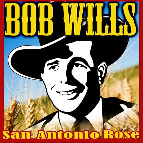 San Antonio Rose by Bob Wills & His Texas Playboys