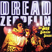 The Song Remains Insane Part 1 by Dread Zeppelin