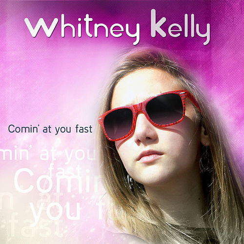 Comin' At You Fast by Whitney Kelly