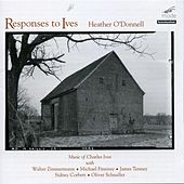 Reponses To Ives: Works Of Ives, Zimmermann, Finnissy, Tenney, Corbett, Schneller by Various Artists