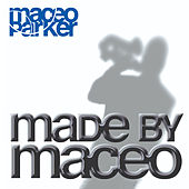 Made By Maceo by Maceo Parker