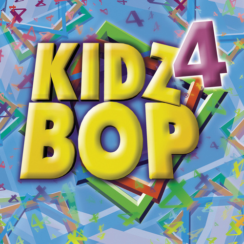 Kidz Bop 4 by KIDZ BOP Kids