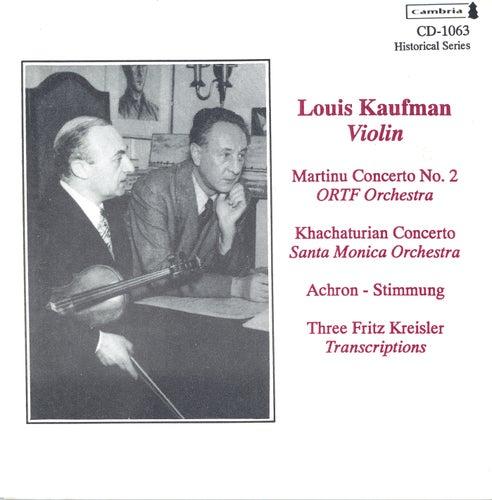 Violin Concert: Kaufman, Louis - MARTINU, B. / KHACHATURIAN, A.I. / ACHRON, J. / RIMSKY-KORSAKOV, N.A. / TCHAIKOVSKY, P.I. (1940-1955) by Louis Kaufman