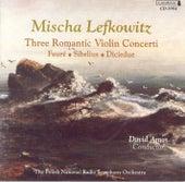 SIBELIUS, J.: Violin Concerto, Op. 47 / DICIEDUE, R.: Violin Concerto in D major / FAURE, G.: Violin Concerto, Op. 14 (Lefkowitz) by David Amos