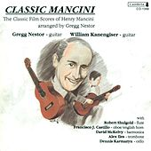 MANCINI, H.: Classic Film Scores Arranged for Guitar (Nestor) by Gregg Nestor