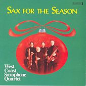 CHRISTMAS SAXOPHONE MUSIC (Sax for the Season) (West Saxophone Quartet) by The West Coast Saxophone Quartet