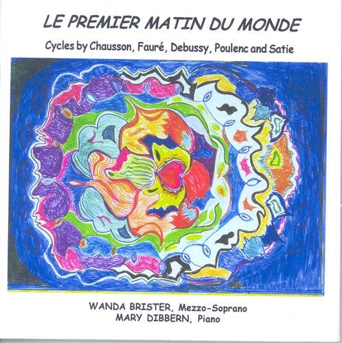 Vocal Recital: Brister, Wanda - CHAUSSON, E. / FAURE, G. / DEBUSSY, C. / SATIE, E. by Wanda Brister