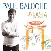 Paul Baloche Live In Asia by Paul Baloche