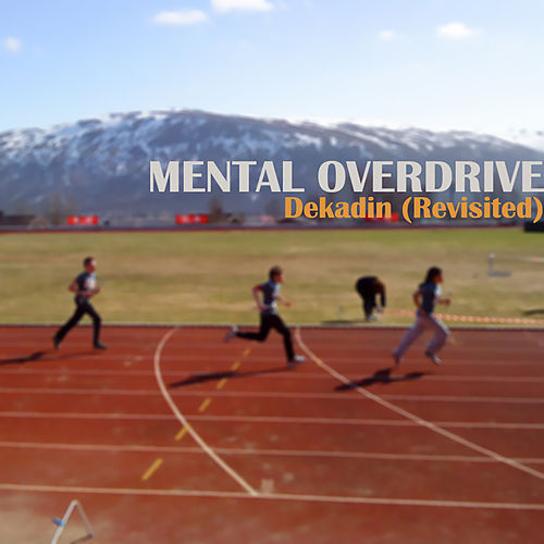Dekadin (Revisited) by Mental Overdrive
