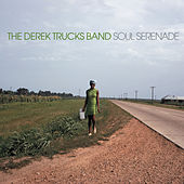 Soul Serenade by Derek Trucks