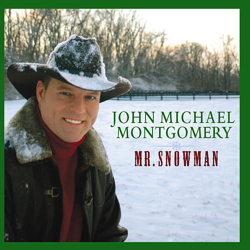 Mr. Snowman by John Michael Montgomery