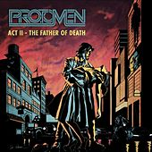 Act II: The Father Of Death by The Protomen