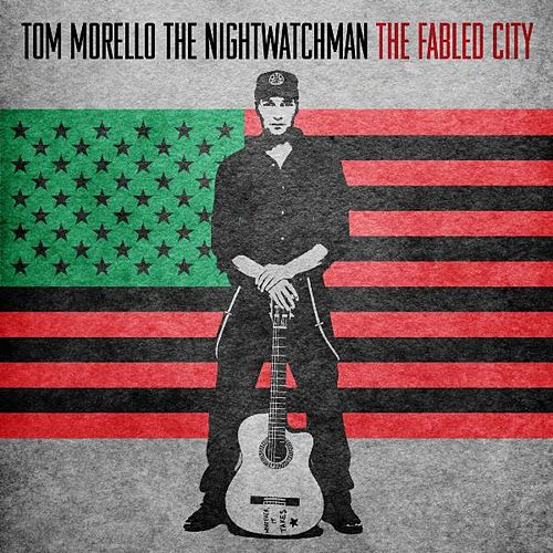 The Fabled City by Tom Morello - The Nightwatchman