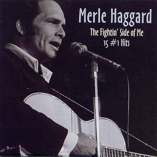 Fightin' Side Of Me: 15 #1 Hits by Merle Haggard
