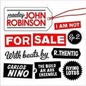 I Am Not For Sale Ep 2 by John Robinson