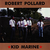 Kid Marine by Robert Pollard